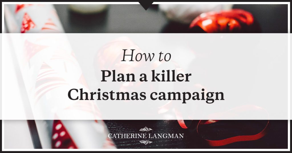 how-to-plan-a-killer-christmas-campaign