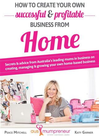 How-to-Create-Your-Own-Successful-and-Profitable-Business-From-Home-AusMumpreneur-Network-Bonus